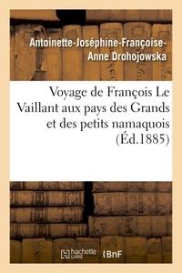 VOYAGE DE FRANCOIS LE VAILLANT AUX PAYS DES GRANDS ET DES PETITS NAMAQUOIS