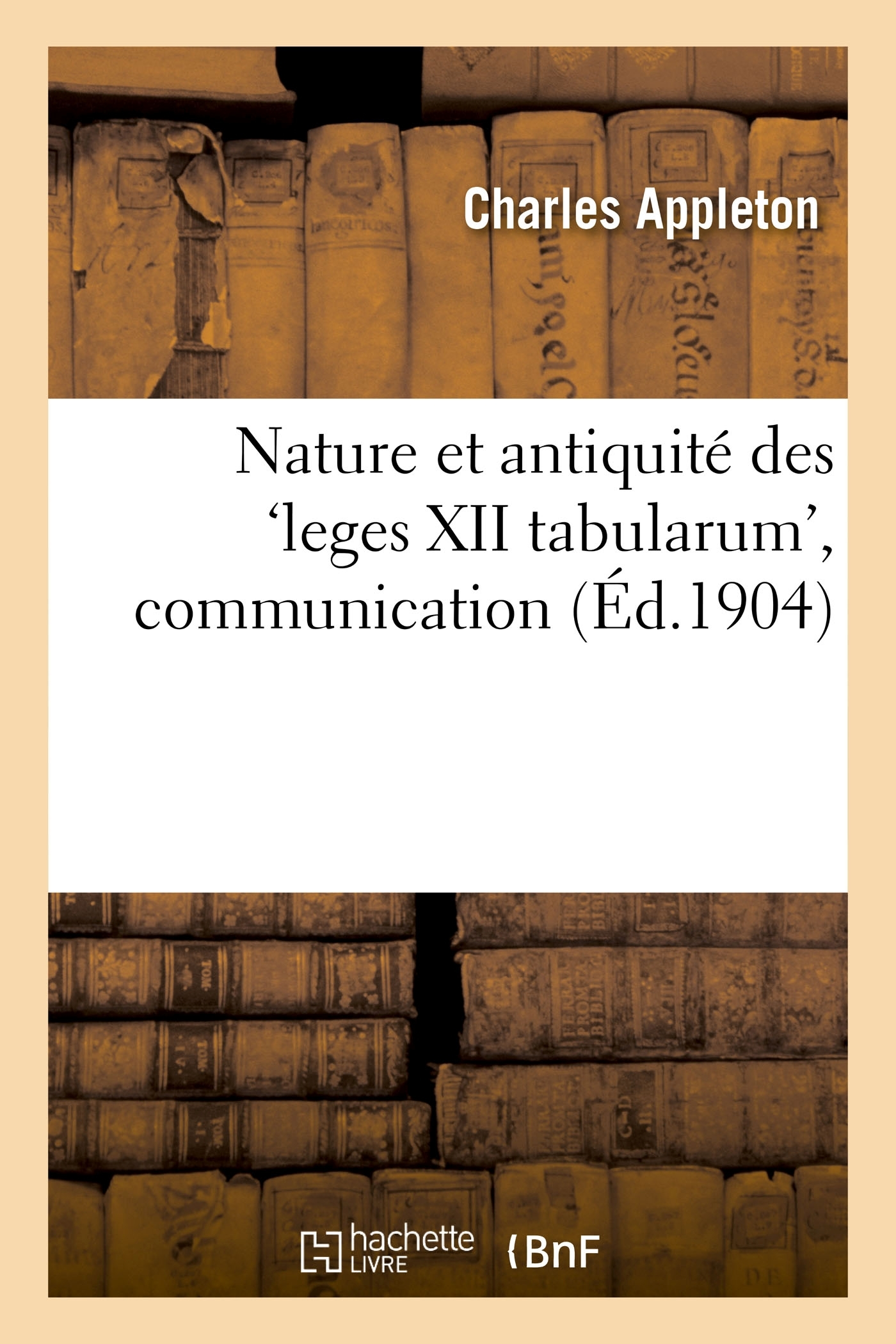NATURE ET ANTIQUITE DES 'LEGES XII TABULARUM', COMMUNICATION