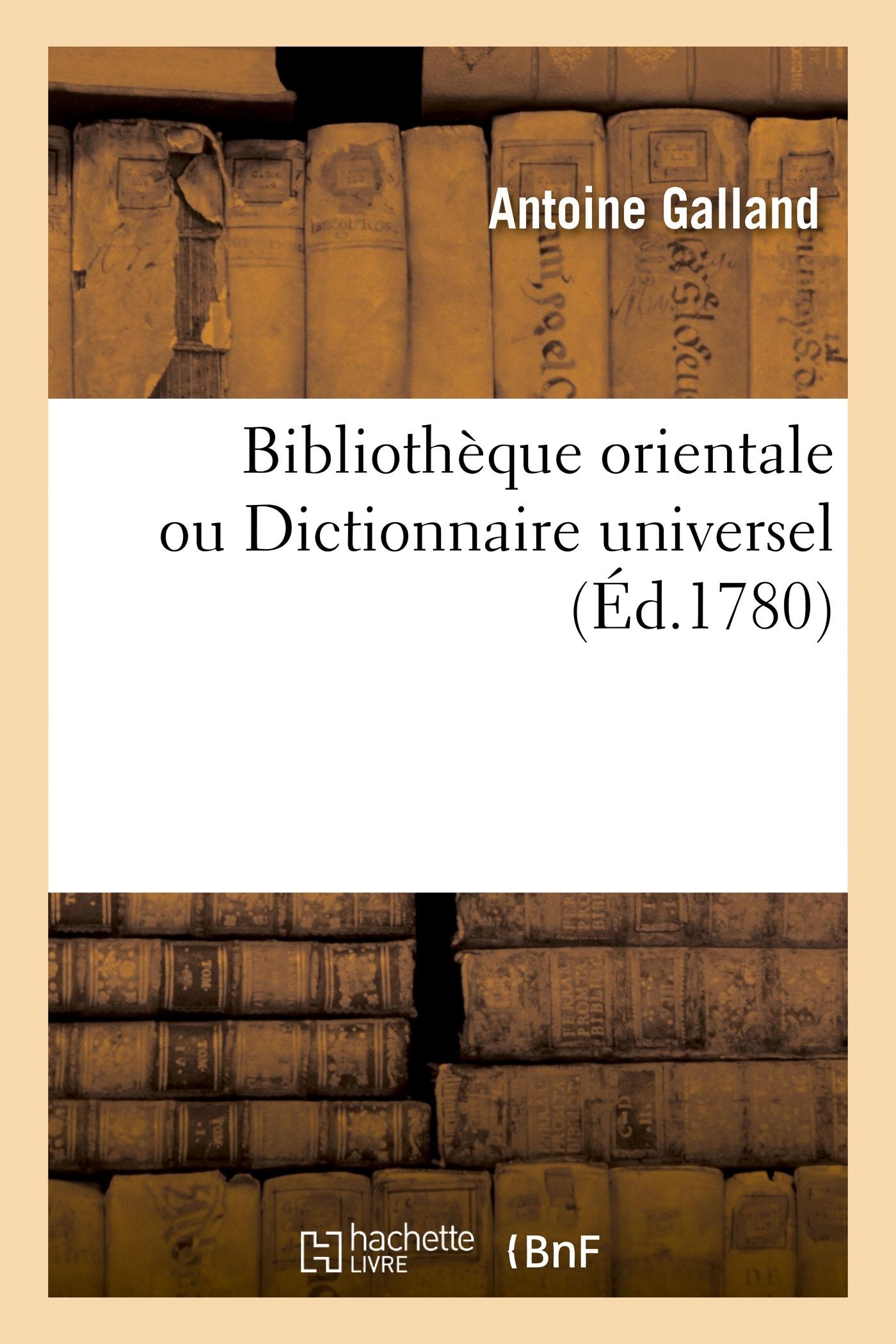 BIBLIOTHEQUE ORIENTALE OU DICTIONNAIRE UNIVERSEL