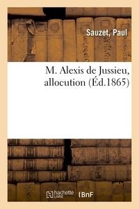 M. ALEXIS DE JUSSIEU, ALLOCUTION