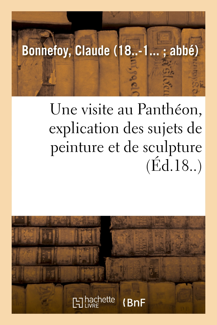 UNE VISITE AU PANTHEON, EXPLICATION DES SUJETS DE PEINTURE ET DE SCULPTURE