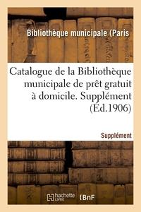 CATALOGUE DE LA BIBLIOTHEQUE MUNICIPALE DE PRET GRATUIT A DOMICILE. SUPPLEMENT