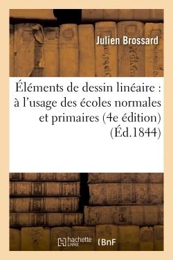 ELEMENTS DE DESSIN LINEAIRE : A L'USAGE DES ECOLES NORMALES ET PRIMAIRES 4E EDITION
