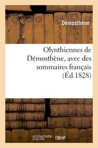 OLYNTHIENNES DE DEMOSTHENE, AVEC DES SOMMAIRES FRANCAIS