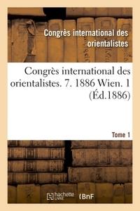 CONGRES INTERNATIONAL DES ORIENTALISTES. 7. 1886 WIEN. 1