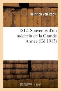 1812. SOUVENIRS D'UN MEDECIN DE LA GRANDE ARMEE