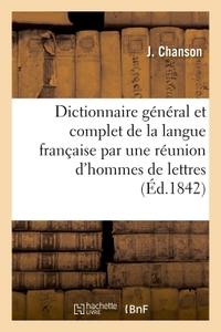 DICTIONNAIRE GENERAL ET COMPLET DE LA LANGUE FRANCAISE PAR UNE REUNION D'HOMMES DE LETTRES