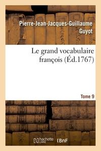 LE GRAND VOCABULAIRE FRANCOIS. TOME 9
