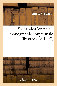 ST-JEAN-LE-CENTENIER, MONOGRAPHIE COMMUNALE ILLUSTREE