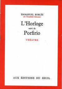L'HORLOGE. SUIVI DE : PORFIRIO