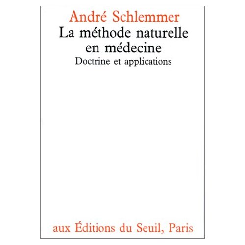 LA METHODE NATURELLE EN MEDECINE - DOCTRINE ET APPLICATIONS