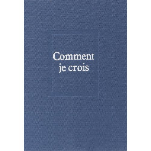 OEUVRES. COMMENT JE CROIS OEUVRES 10 - VOL10