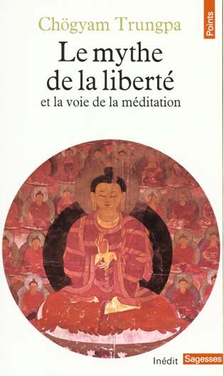 LE MYTHE DE LA LIBERTE ET LA VOIE DE LA MEDITATION