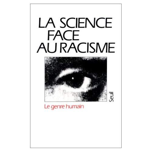 LE GENRE HUMAIN, NUMERO 1 LA SCIENCE FACE AU RACISME
