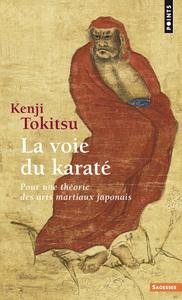 LA VOIE DU KARATE. POUR UNE THEORIE DES ARTS MARTIAUX JAPONAIS