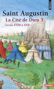 LA CITE DE DIEU . LIVRES XVIII A XXII - 3