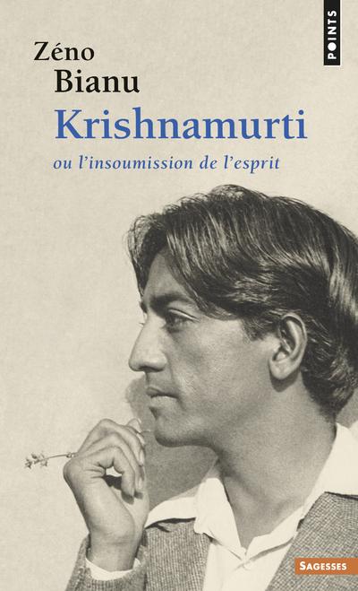 KRISHNAMURTI - OU L'INSOUMISSION DE L'ESPRIT
