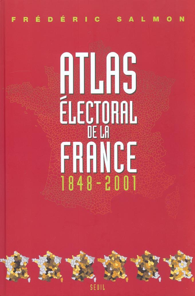 ATLAS ELECTORAL DE LA FRANCE (1848-2001)