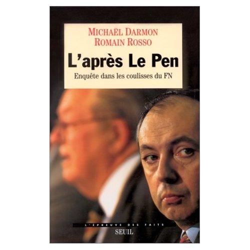 L'APRES LE PEN. ENQUETE DANS LES COULISSES DU FRONT NATIONAL