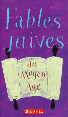 FABLES JUIVES DU MOYEN AGE