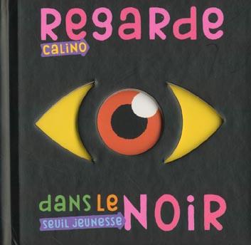 REGARDE DANS LE NOIR