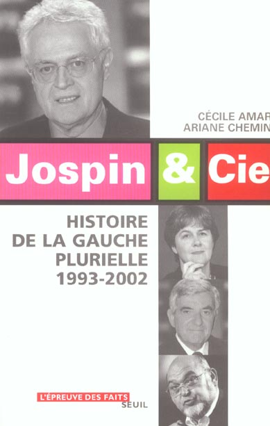JOSPIN & CIE. HISTOIRE DE LA GAUCHE PLURIELLE (1993-2002)