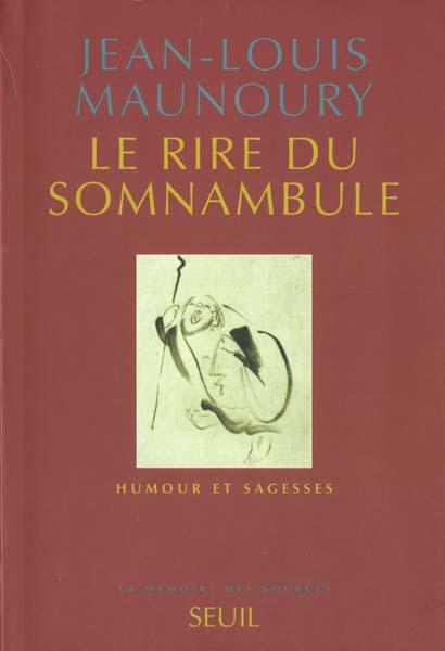 LE RIRE DU SOMNAMBULE. HUMOUR ET SAGESSES