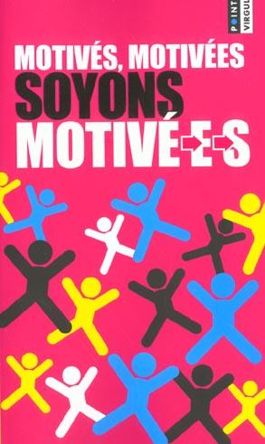 MOTIVES, MOTIVEES, SOYONS MOTIVE-E-S