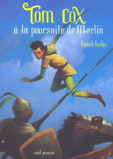 TOM COX A LA POURSUITE DE MERLIN. TOM COX, TOME 3