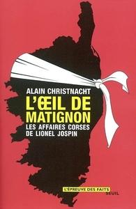 L'OEIL DE MATIGNON. LES AFFAIRES CORSES DE LIONEL JOSPIN