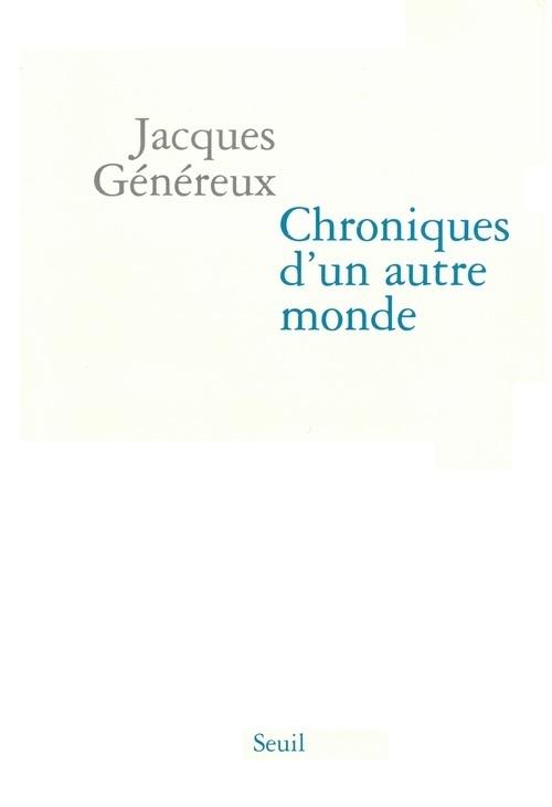 CHRONIQUES D'UN AUTRE MONDE. SUIVI DU MANIFESTE POUR L'ECONOMIE HUMAINE