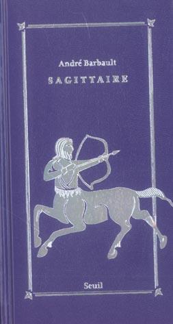 SAGITTAIRE (22 NOVEMBRE-20 DECEMBRE), SIGNES DU ZODIAQUE