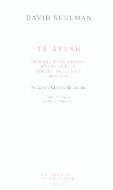 TA'AYUSH, JOURNAL D'UN COMBAT POUR LA PAIX, ISRAEL-PALESTINE (2002-2005)