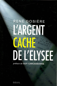L'ARGENT CACHE DE L'ELYSEE