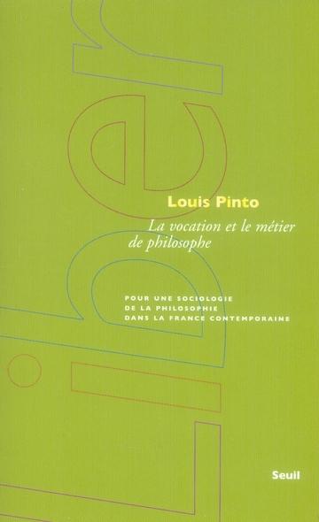 La Vocation et le métier de philosophe. Pour une sociologie de la philosophie dans la France contemp