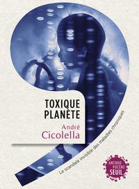 TOXIQUE PLANETE. LE SCANDALE INVISIBLE DES MALADIES CHRONIQUES