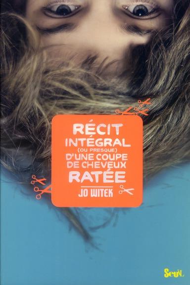 RECIT INTEGRAL (OU PRESQUE) D'UNE COUPE DE CHEVEUX RATEE