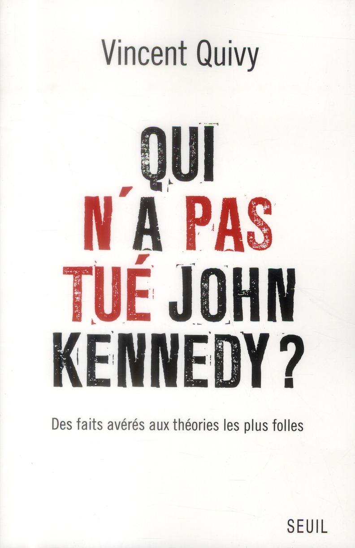 QUI N'A PAS TUE JOHN KENNEDY?