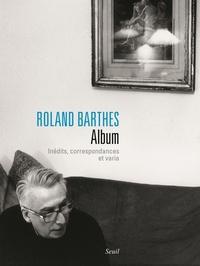 ROLAND BARTHES. ALBUM. INEDITS, CORRESPONDANCES ET VARIA