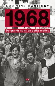 1968. DE GRANDS SOIRS EN PETITS MATINS