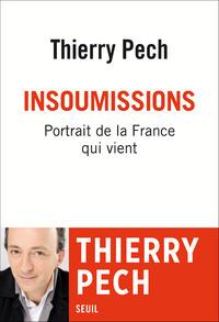 INSOUMISSIONS. PORTRAIT DE LA FRANCE QUI VIENT