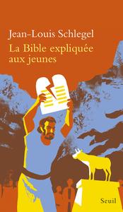 LA BIBLE EXPLIQUEE AUX JEUNES