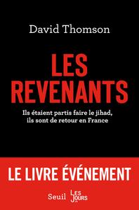 LES REVENANTS. ILS ETAIENT PARTIS FAIRE LE JIHAD, ILS SONT DE RETOUR EN FRANCE