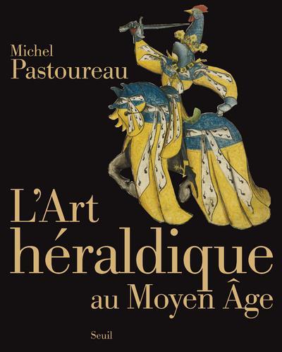 L'ART HERALDIQUE AU MOYEN AGE