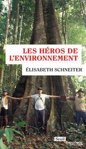 LES HEROS DE L'ENVIRONNEMENT