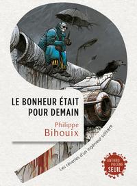 LE BONHEUR ETAIT POUR DEMAIN
