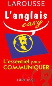 L'ANGLAIS EASY : L'ESSENTIEL POUR COMMUNIQUER