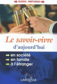 LE SAVOIR-VIVRE D'AUJOURD'HUI