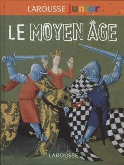 LAROUSSE JUNIOR DU MOYEN-AGE