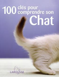 100 CLES POUR COMPRENDRE SON CHAT